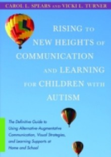 Обложка книги  - Rising to New Heights of Communication and Learning for Children with Autism