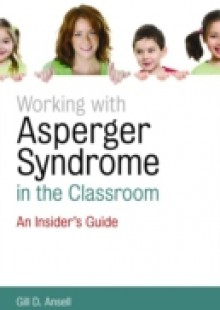 Обложка книги  - Working with Asperger Syndrome in the Classroom