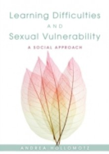 Обложка книги  - Learning Difficulties and Sexual Vulnerability
