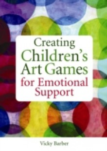 Обложка книги  - Creating Children's Art Games for Emotional Support