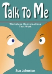 Обложка книги  - Talk To Me: Workplace Conversations That Work