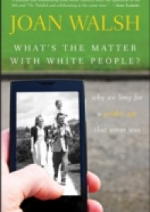 Обложка книги  - What's the Matter with White People