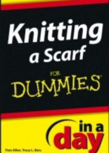 Обложка книги  - Knitting a Scarf In A Day For Dummies