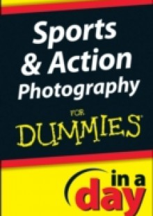 Обложка книги  - Sports and Action Photography In A Day For Dummies