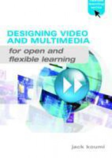 Обложка книги  - Designing Video and Multimedia for Open and Flexible Learning