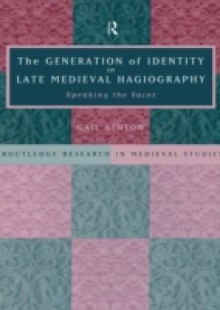 Обложка книги  - Generation of Identity in Late Medieval Hagiography