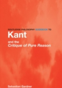 Обложка книги  - Routledge Philosophy GuideBook to Kant and the Critique of Pure Reason