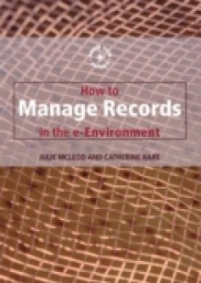 Обложка книги  - How to Manage Records in the E-Environment