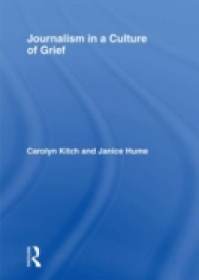 Обложка книги  - Journalism in a Culture of Grief