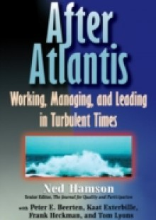 Обложка книги  - AFTER ATLANTIS: Working, Managing, and Leading in Turbulent Times