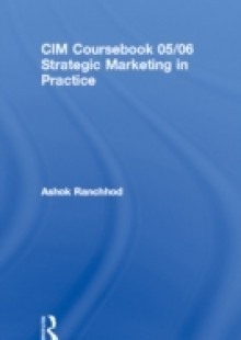 Обложка книги  - CIM Coursebook 05/06 Strategic Marketing in Practice