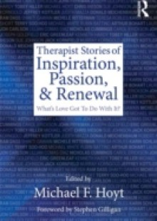 Обложка книги  - Therapist Stories of Inspiration, Passion, and Renewal