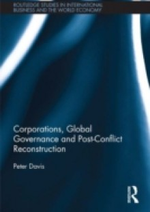 Обложка книги  - Corporations, Global Governance and Post-Conflict Reconstruction