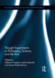 Обложка книги  - Thought Experiments in Science, Philosophy, and the Arts
