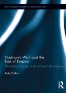 Обложка книги  - Hadrian's Wall and the End of Empire