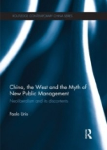 Обложка книги  - China, the West and the Myth of New Public Management