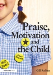 Обложка книги  - Praise, Motivation and the Child