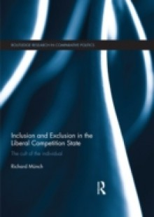 Обложка книги  - Inclusion and Exclusion in the Liberal Competition State