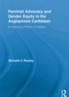 Обложка книги  - Feminist Advocacy and Gender Equity in the Anglophone Caribbean