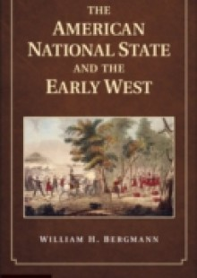 Обложка книги  - American National State and the Early West