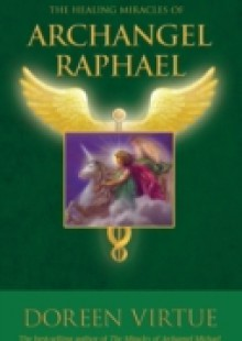 Обложка книги  - Healing Miracles of Archangel Raphael