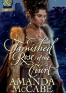 Обложка книги  - Tarnished Rose of the Court (Mills & Boon Historical) (Tudor Queens, Book 2)
