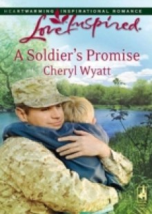 Обложка книги  - Soldier's Promise (Mills & Boon Love Inspired) (Wings of Refuge, Book 1)