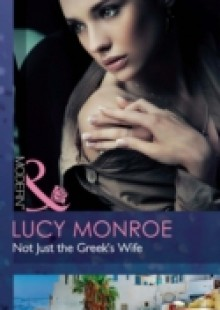 Обложка книги  - Not Just the Greek's Wife (Mills & Boon Modern)