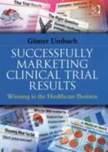 Обложка книги  - Successfully Marketing Clinical Trial Results