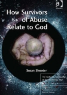 Обложка книги  - How Survivors of Abuse Relate to God