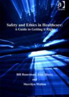 Обложка книги  - Safety and Ethics in Healthcare: A Guide to Getting it Right