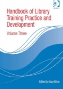 Обложка книги  - Handbook of Library Training Practice and Development