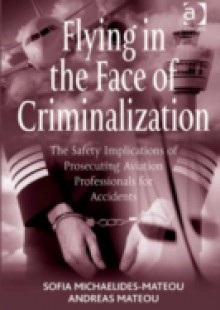 Обложка книги  - Flying in the Face of Criminalization