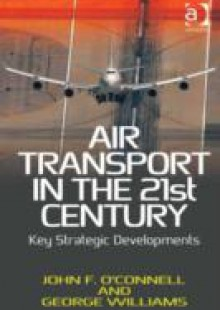 Обложка книги  - Air Transport in the 21st Century