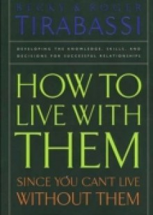 Обложка книги  - How to Live With Them Since You Can't Live Without Them