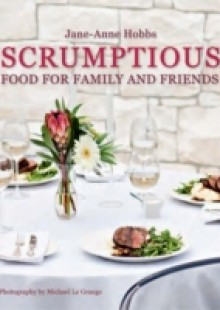 Обложка книги  - Scrumptious Food for Family and Friends