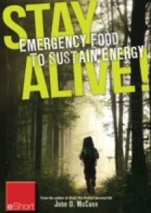 Обложка книги  - Stay Alive – Emergency Food to Sustain Energy eShort