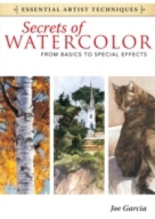Обложка книги  - Secrets of Watercolor – From Basics to Special Effects