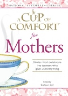 Обложка книги  - Cup of Comfort for Mothers