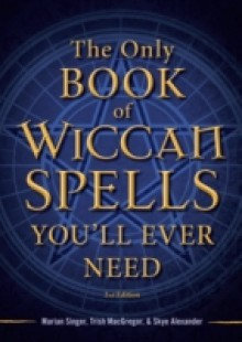 Обложка книги  - Only Book of Wiccan Spells You'll Ever Need