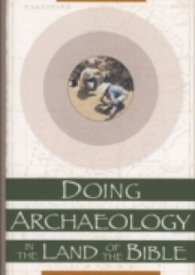 Обложка книги  - Doing Archaeology in the Land of the Bible
