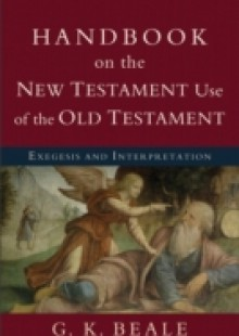 Обложка книги  - Handbook on the New Testament Use of the Old Testament