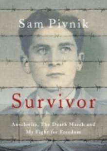 Обложка книги  - Survivor: Auschwitz, the Death March and my fight for freedom