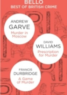 Обложка книги  - Best of British Crime omnibus: Murder in Moscow / Prescription for Murder / A Game of Murder