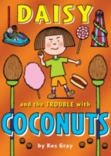 Обложка книги  - Daisy and the Trouble with Coconuts