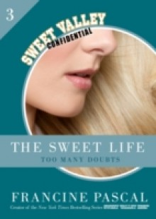 Обложка книги  - Sweet Life 3: Too Many Doubts