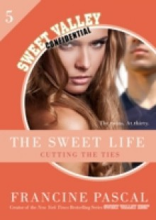 Обложка книги  - Sweet Life 5: Cutting the Ties
