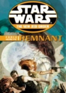 Обложка книги  - Star Wars: The New Jedi Order – Force Heretic I Remnant