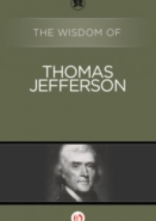 Обложка книги  - Wisdom of Thomas Jefferson