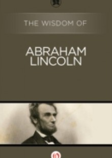 Обложка книги  - Wisdom of Abraham Lincoln
